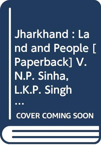 Jharkhand : Land and People: V.N.P. Sinha, L.K.P.