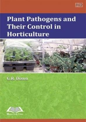 9789383692002: Plant Pathogens and their Control in Horticulture