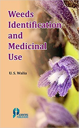 Weeds Identification And Medicinal Use: Walia U.S.