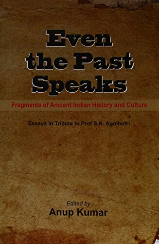 Even the Past Speaks: Fragments of Ancient: edited by Anup