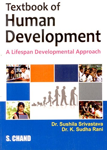 TEXTBOOK OF HUMAN DEVELOPMENT: DR.SHUSHILA SRIVASTAVA,DR.K.SUDHA RANI