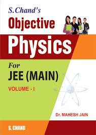 S.CHAND'S OBJECTIVE PHYSICS FOR JEE(MAIN) PART I: M.C.JAIN,