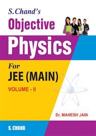 S.CHAND'S OBJECTIVE PHYSICS FOR JEE(MAIN) PART II: M.C.JAIN,