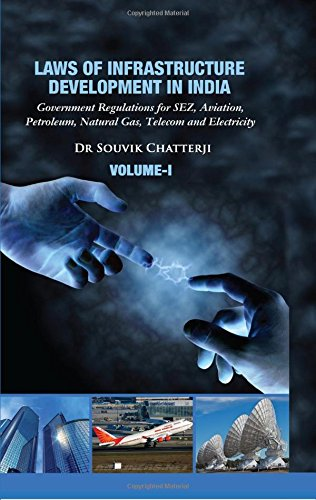 Laws Of Infrastructure Development In India: Govt.: Chatterji, Dr. Souvik