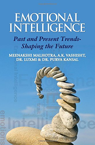 9789383793174: Emotional Intelligence: Past and Present Trends-Shaping the Future Past and Present Trends-Shaping the Future