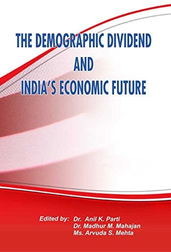 THE DEMOGRAPHIC DIVIDEND AND INDIA's ECONOMIC FUTURE: Edited by :-Dr.