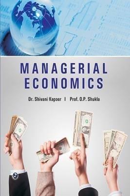 Managerial Economics: Dr Shivani Kapoor,