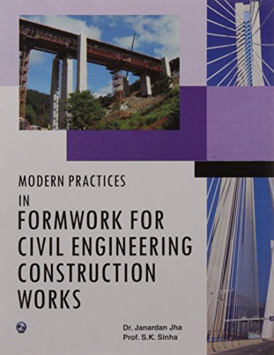 Modern Practice in Formwork for Civil Engineering: Dr Janardan Jha,