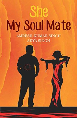 SHE: My Soul Mate: Amresh Kumar Singh/