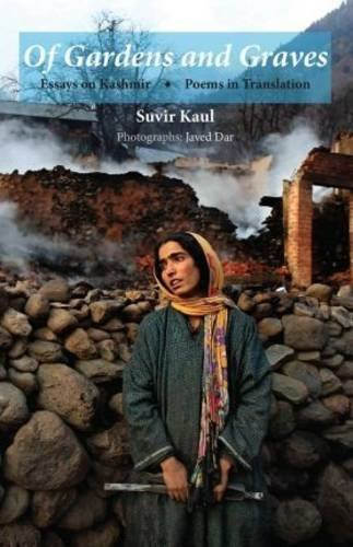 9789383968039: Of Gardens and Graves: Essays on Kashmir | Poems in Translation