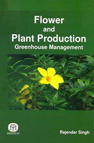Flower and Plant Production Greenhouse Management: Singh