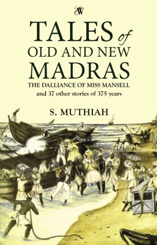 9789384030452: Tales of Old and New Madras: The Dalliance of Miss Mansell and 37 other stories of 375 years