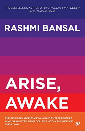 ARISE AWAKE: THE INSPRING STORIES OF YOUNG ENTREPRENEURS WHO GRADUATED FROM COLLEGE INTO A BUSINESS