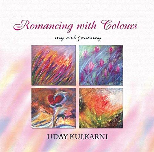 Romancing with Colours: My Art Journey: Uday Kulkarni
