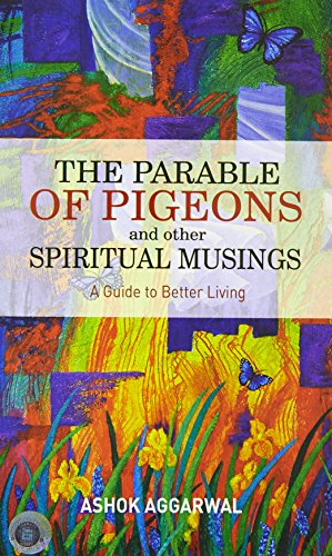 THE PARABLE OF PIGEONS: ASHOK AGGARWAL