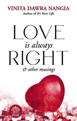 9789384038717: Love is Always Right and Other Musings