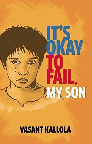 9789384038755: It's Okay to Fail My Son