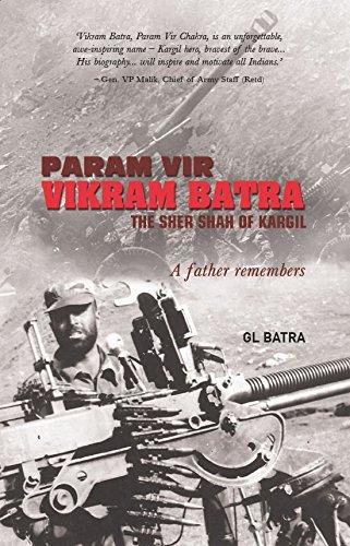 Param Vir Vikram Batra: The Sher Shah: GL Batra
