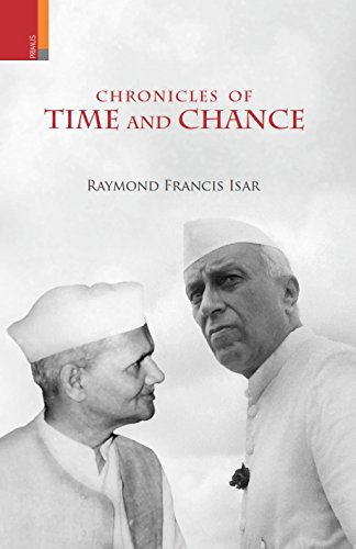 Chronicles of Time and Chance (Hardcover): Raymond Francis Isar