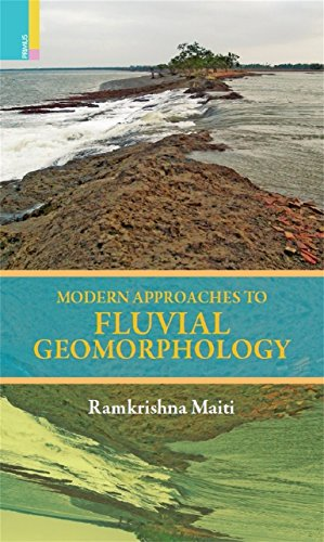 Modern Approaches to Fluvial Geomorphology: Ramkrishna Maiti