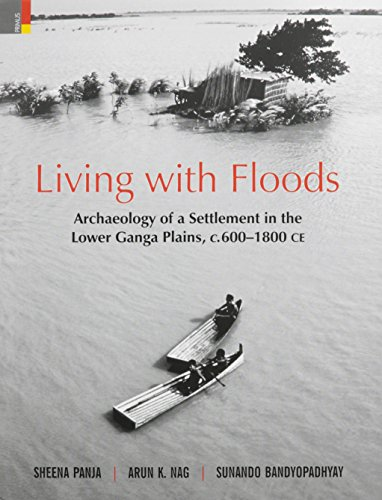 Living with Floods: Archaeology of a Settlement: Sheena Panja, Arun