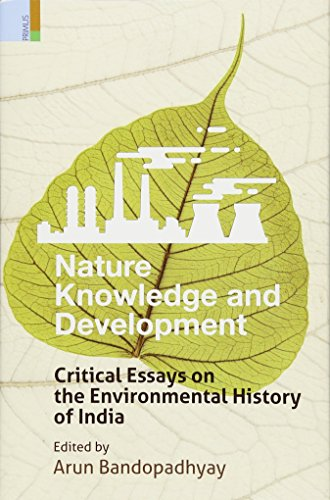 Nature, Knowledge and Development: Critical Essays on: edited by Arun