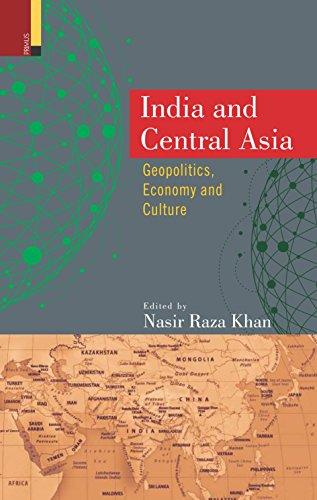 India and Central Asia: Geopolitics, Economy