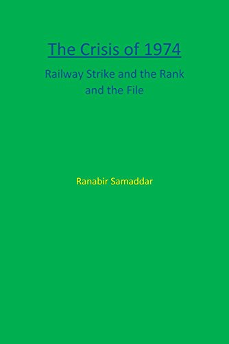 9789384082963: The Crisis of 1974: Railway Strike and the Rank and File