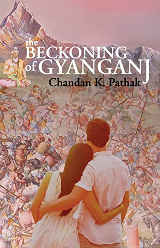 The Beckoning of Gyanganj (Paperback or Softback): Pathak, Chandan Kumar