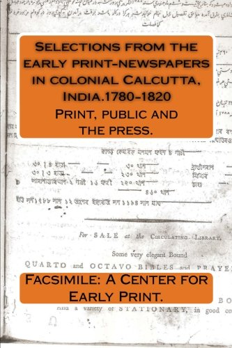 Selections from the Early Print-Newspapers in Colonial: A. Center For