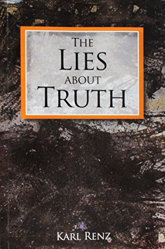 The Lies About Truth: Karl Renz