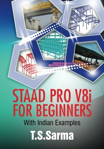 9789384381684: Staad Pro V8i for Beginners