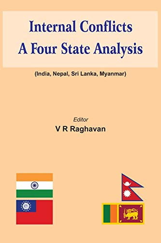 9789384464035: Internal Conflicts: A Four State Analysis (India | Nepal | Sri Lanka | Myanmar)