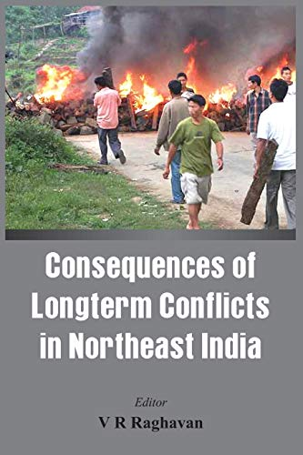 9789384464080: Consequences of the Long Term Conflict in the Northeast India