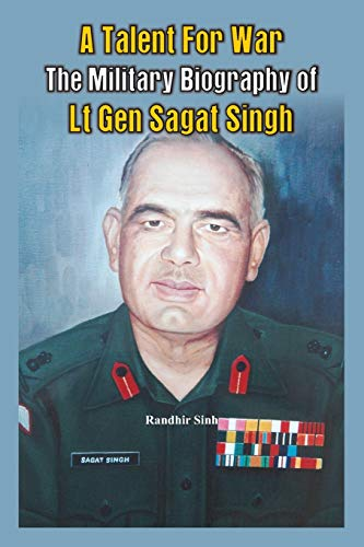 9789384464172: A Talent for War: The Military Biography of Lt Gen Sagat Singh