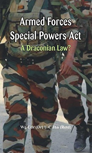 Armed Forces Special Power Act: a Draconian: U C Jha