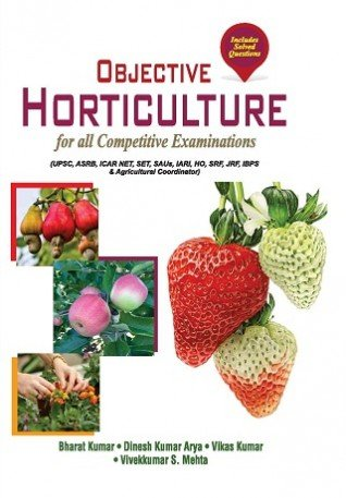 Objective Horticulture for all Competitive Examinations (UPSC,: Kumar, Bharat &