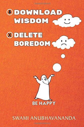 Download Wisdom Delete Boredom: Swami Anubhavananda