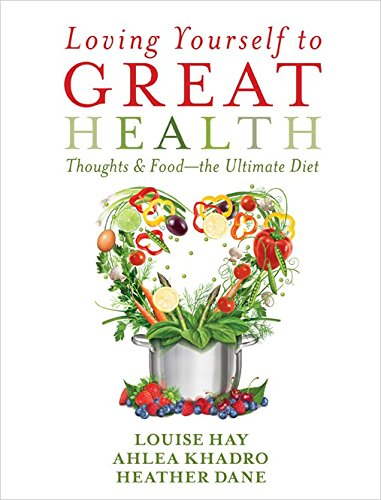 9789384544034: Loving Yourself to Great Health: Thoughts and Food - The Ultimate Guide