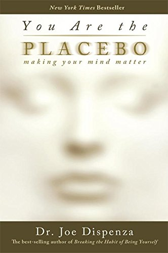 9789384544041: You Are The Placebo: Making Your Mind Matter