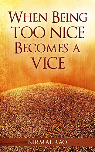 9789384544706: When Being Too Nice Becomes A Vice