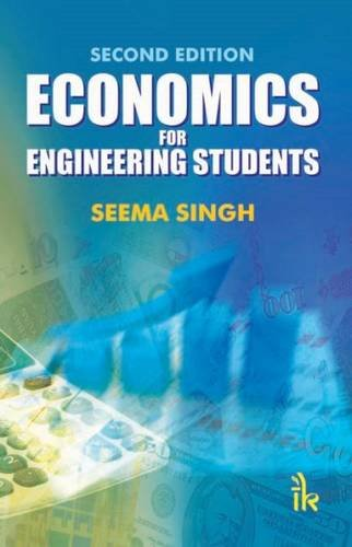 Economics For Engineering Students(Second Edition): Seema Singh