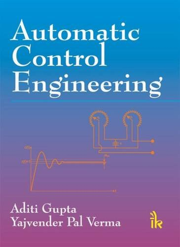 Automatic Control Engineering: Aditi Gupta,Yajvender Pal