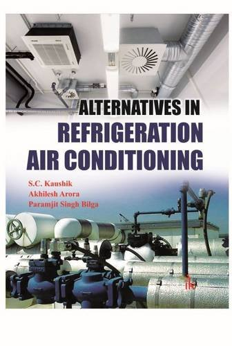 Alternatives in Refrigeration and Air Conditioning: Kaushik, S. C.;
