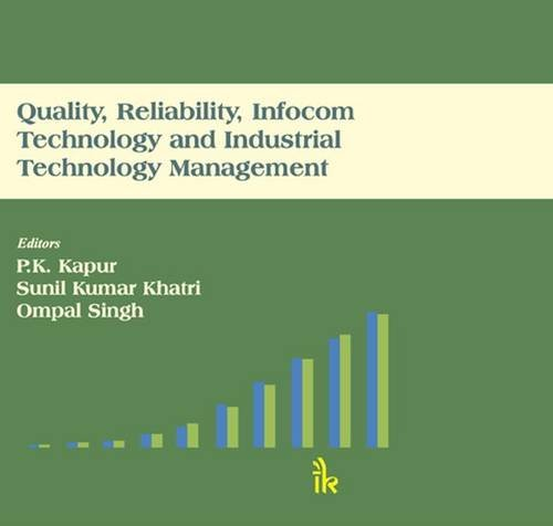 Quality, Reliability, Infocom Technology and Industrial Technology: P.K. Kapur, Sunil