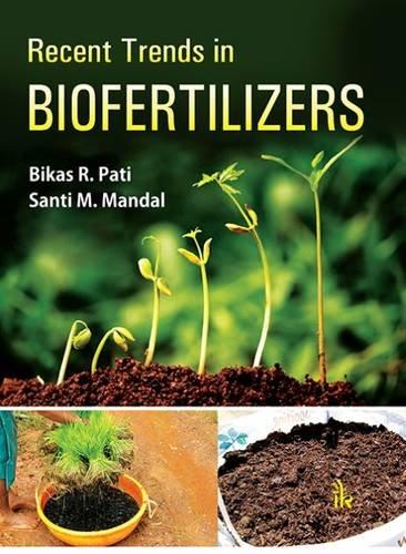 Recent Trends in Biofertilizers: Bikas R. Pati