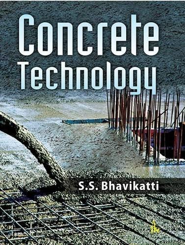 Concrete Technology: Bhavikatti, S. S.