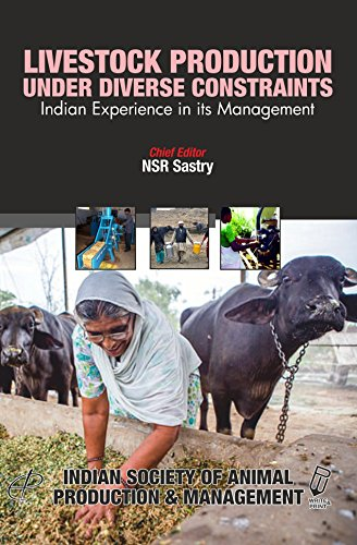 Livestock Production Under Diverse Constraints Indian Experience: N. S. R.