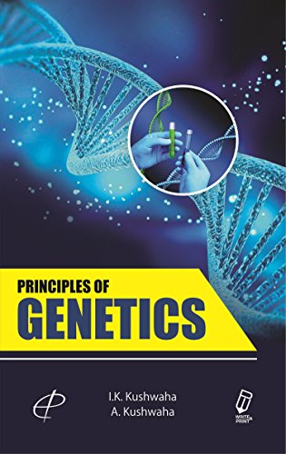 PRINCIPLES OF GENETICS: KUSHWAH DR. INDRA
