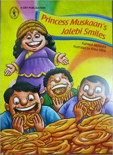 Princess Muskaan's Jalebi Smiles (Children's Book Trust,: Kamlesh Mohindra